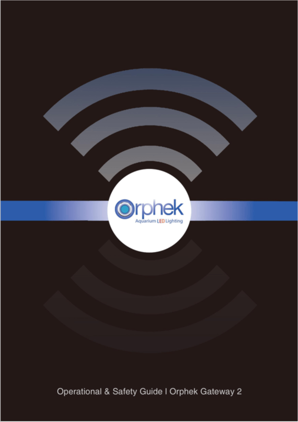 Orphek Gateway 2 operational safety guige